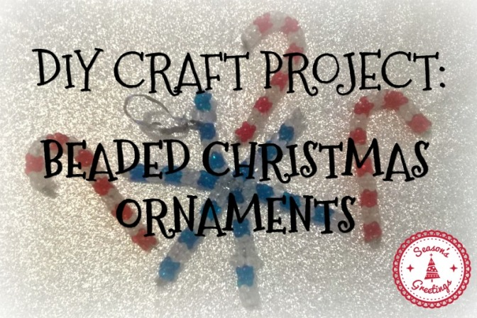 DIY Craft Project: Beaded Christmas Candy Cane & Snowflake Ornaments