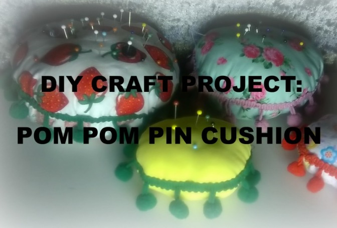 DIY Craft Project: Pom Pom Pin Cushion